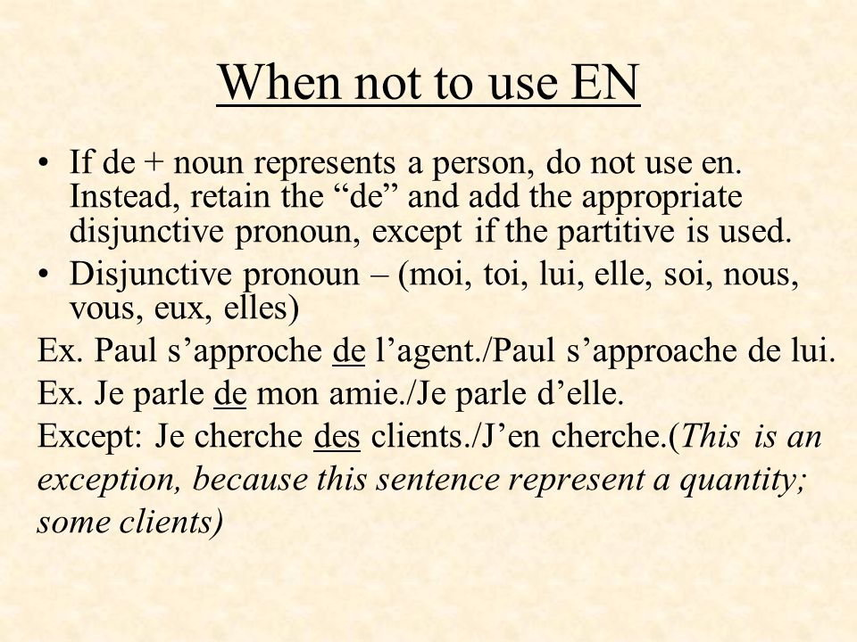 When not to use EN