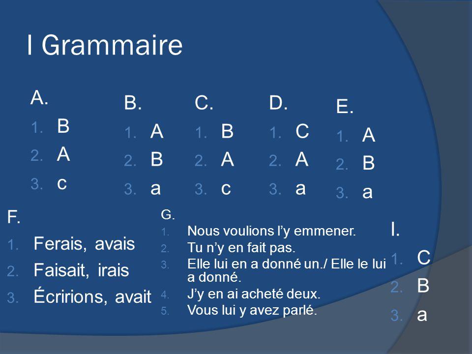 I Grammaire A. B A c B. A B a C. B A c D. C A a E. A B a I. C B a F.
