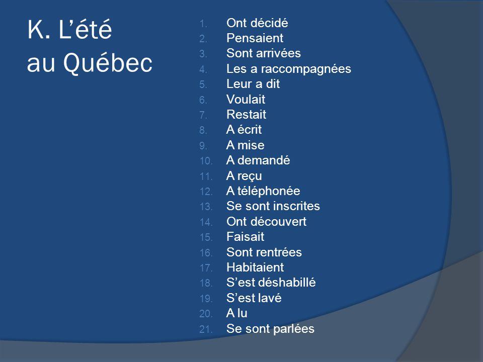 K. L'été au Québec Ont décidé Pensaient Sont arrivées