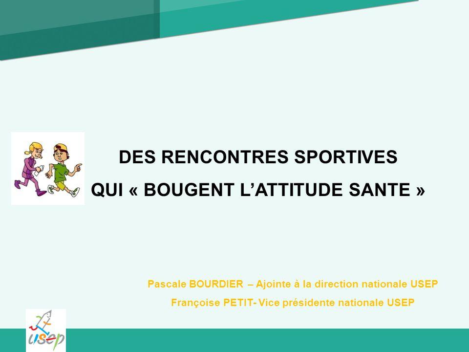 DES RENCONTRES SPORTIVES QUI « BOUGENT L'ATTITUDE SANTE »