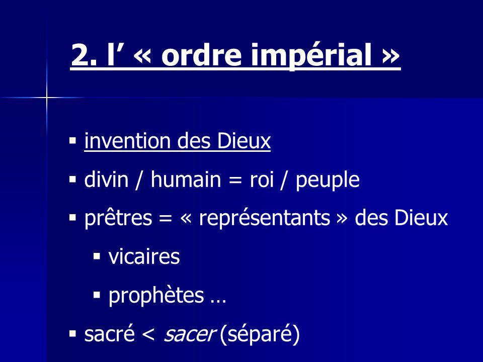 2. l' « ordre impérial » invention des Dieux