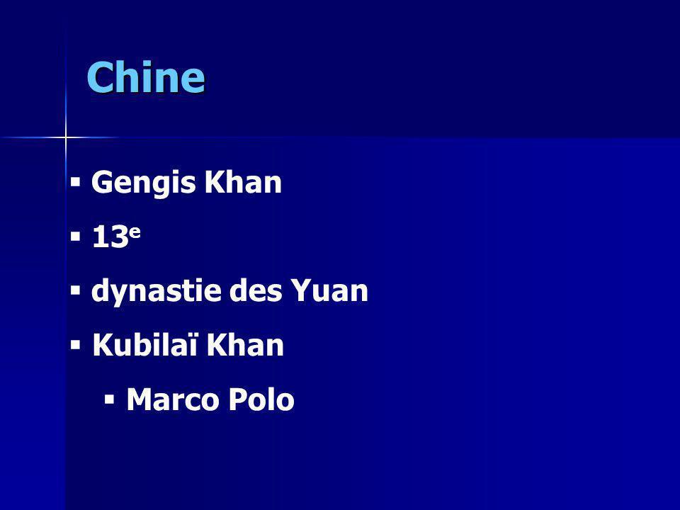 Chine Gengis Khan 13e dynastie des Yuan Kubilaï Khan Marco Polo