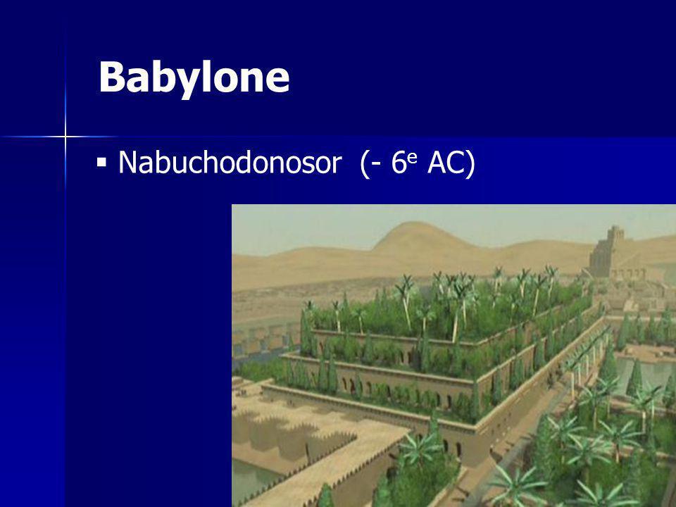 Babylone Nabuchodonosor (- 6e AC)