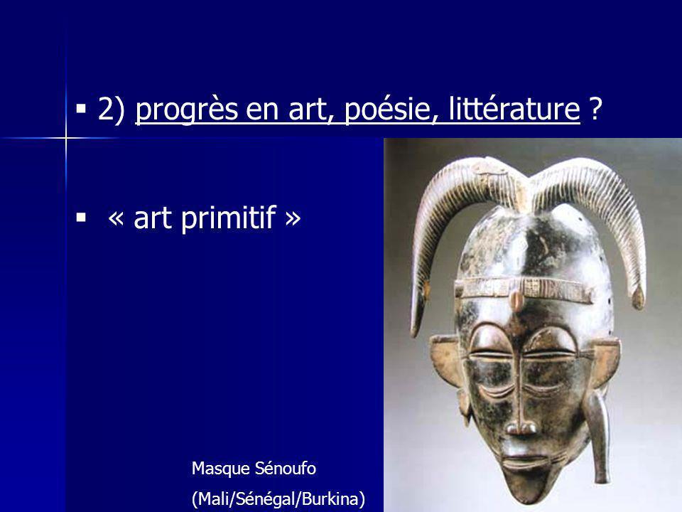 2) progrès en art, poésie, littérature