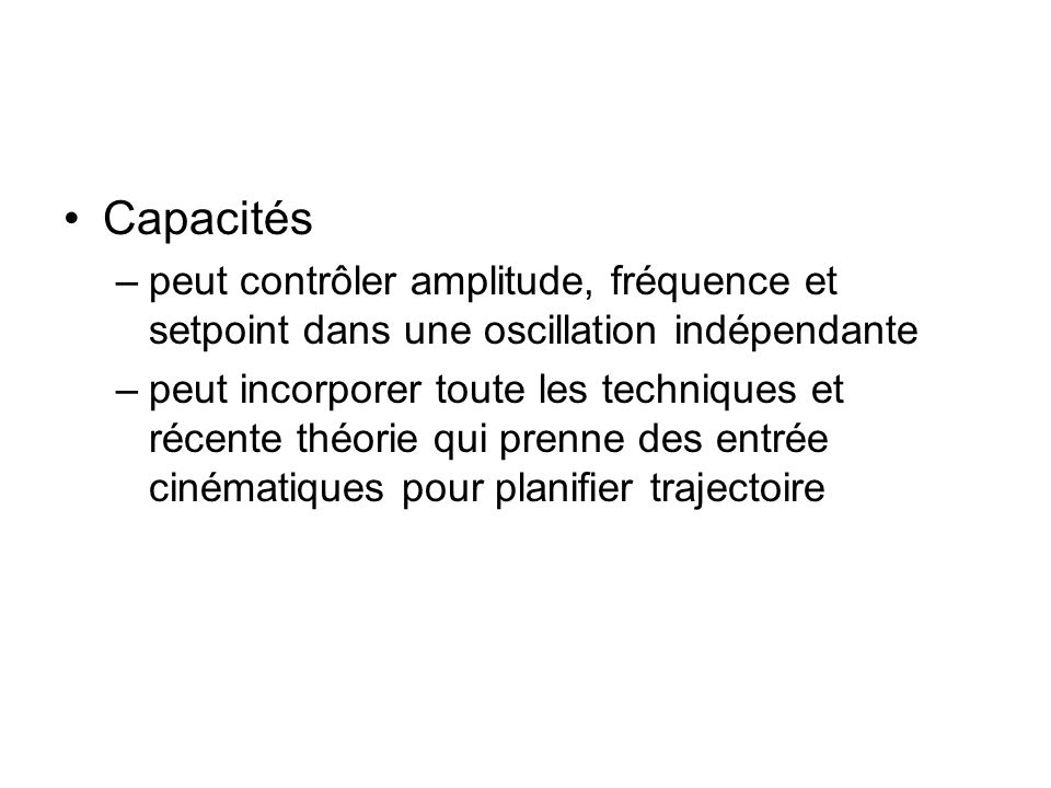 Capacitéspeut contrôler amplitude, fréquence et setpoint dans une oscillation indépendante.
