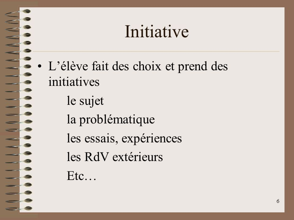 Initiative L'élève fait des choix et prend des initiatives le sujet