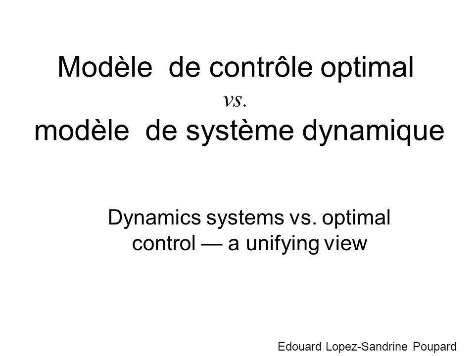 Modèle de contrôle optimal vs. modèle de système dynamique