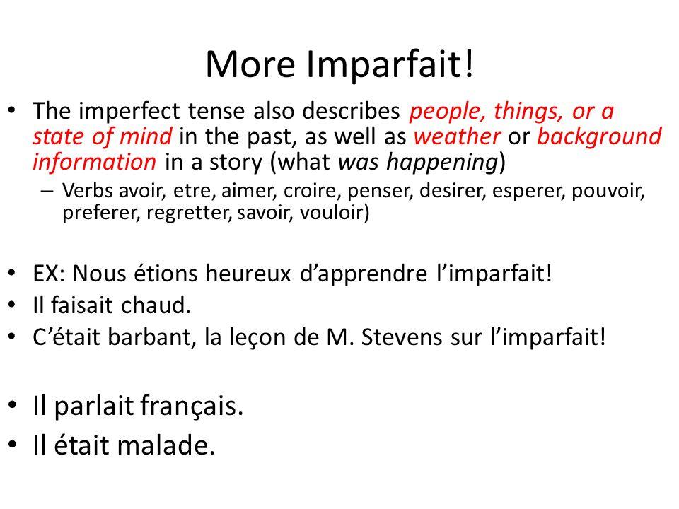 More Imparfait! Il parlait français. Il était malade.