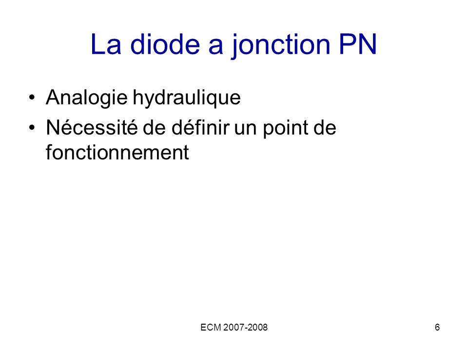 La diode a jonction PN Analogie hydraulique