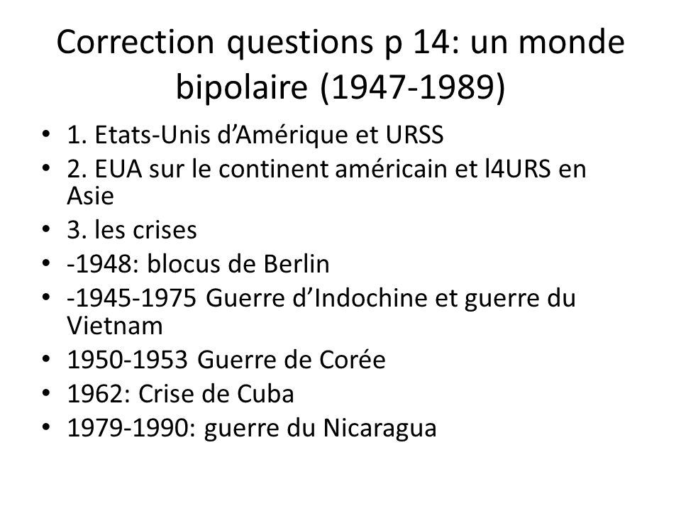 Correction questions p 14: un monde bipolaire (1947-1989)