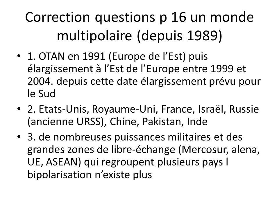 Correction questions p 16 un monde multipolaire (depuis 1989)