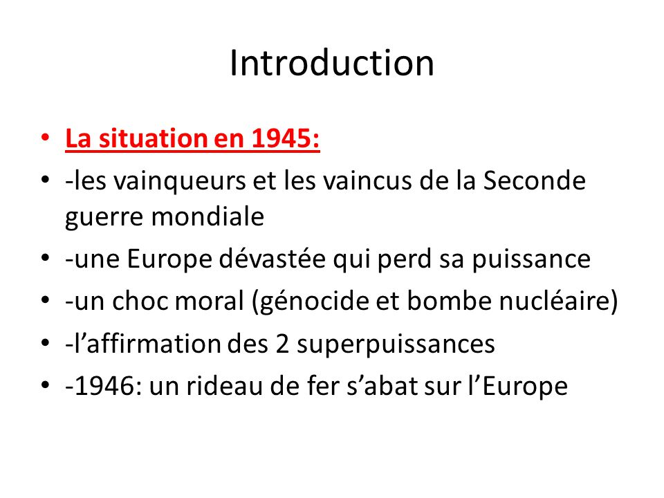 Introduction La situation en 1945: