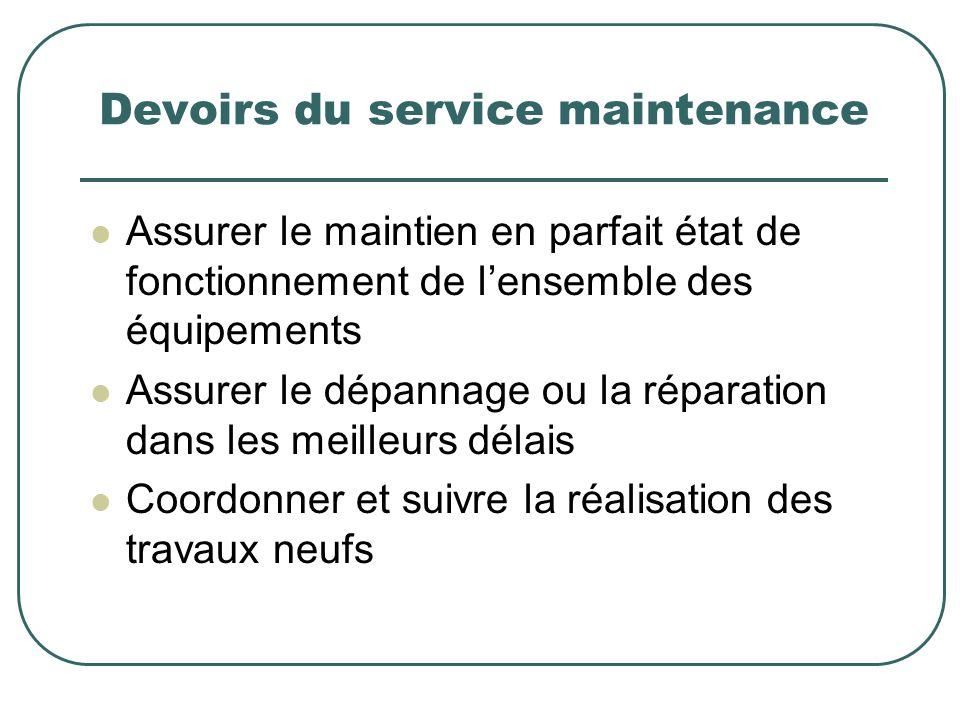 Devoirs du service maintenance