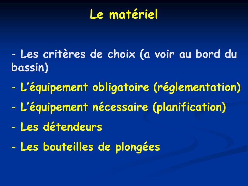 Le matériel Les critères de choix (a voir au bord du bassin)