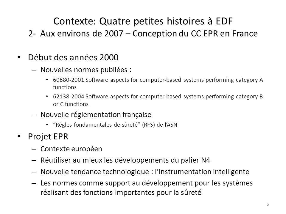 Contexte: Quatre petites histoires à EDF 2- Aux environs de 2007 – Conception du CC EPR en France