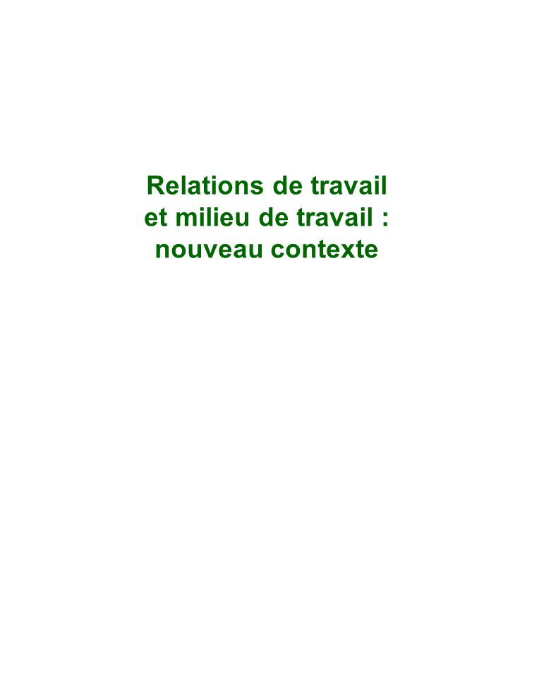 Relations de travail et milieu de travail : nouveau contexte
