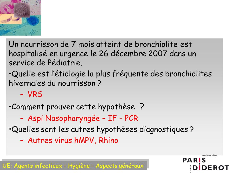 Un nourrisson de 7 mois atteint de bronchiolite est hospitalisé en urgence le 26 décembre 2007 dans un service de Pédiatrie.