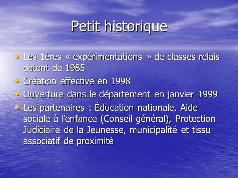 Petit historique Les 1ères « expérimentations » de classes relais datent de 1985. Création effective en 1998.