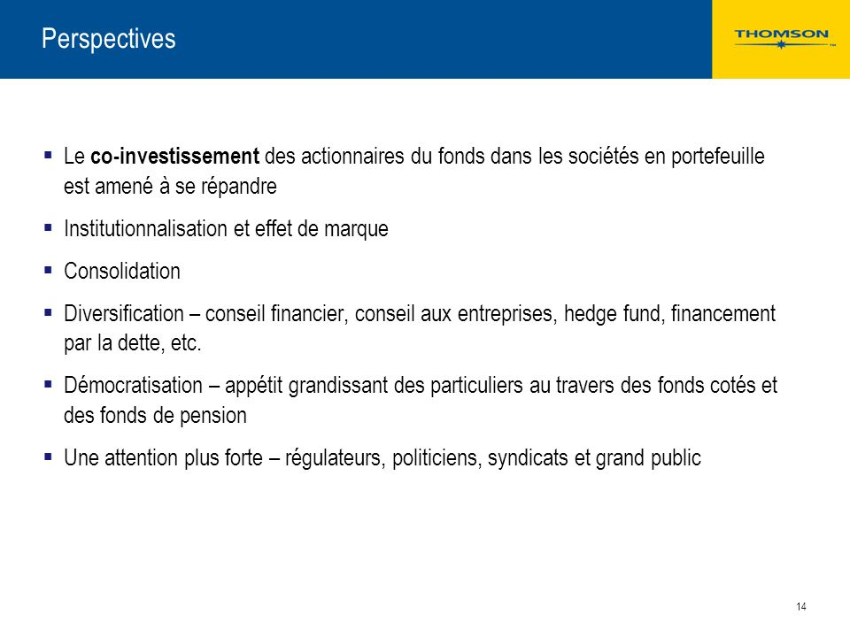 March 25, 2017 Perspectives. Le co-investissement des actionnaires du fonds dans les sociétés en portefeuille est amené à se répandre.
