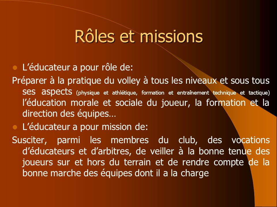 Rôles et missions L'éducateur a pour rôle de: