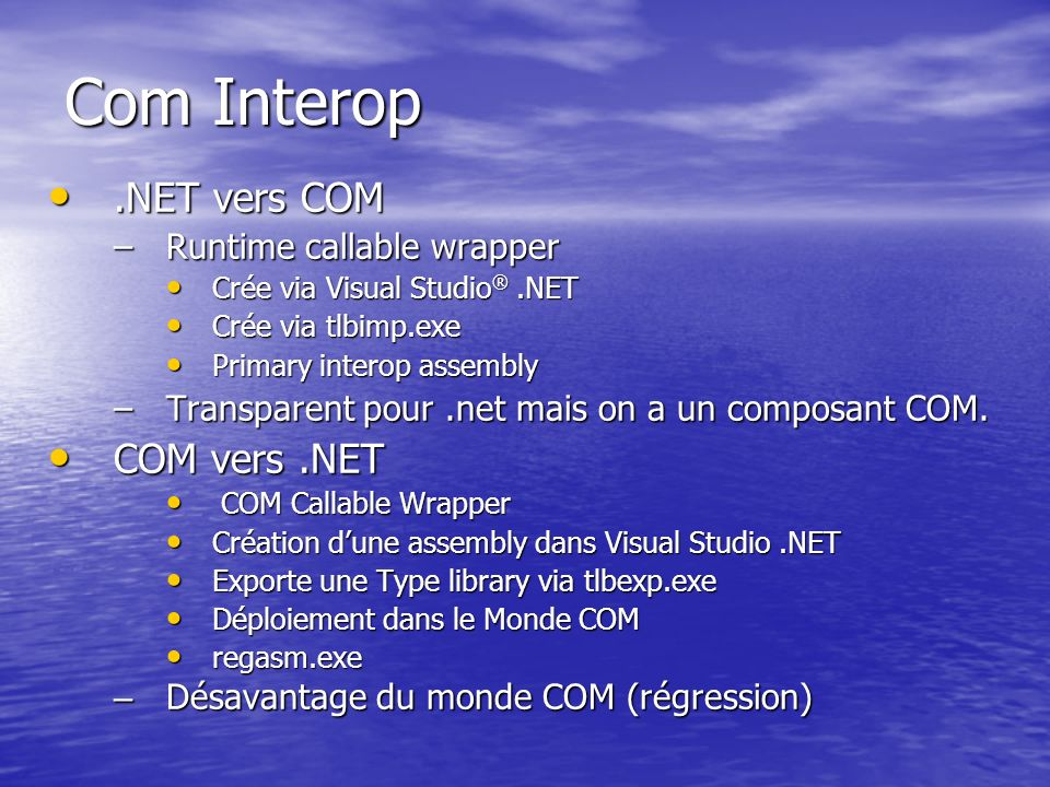 Com Interop .NET vers COM COM vers .NET Runtime callable wrapper