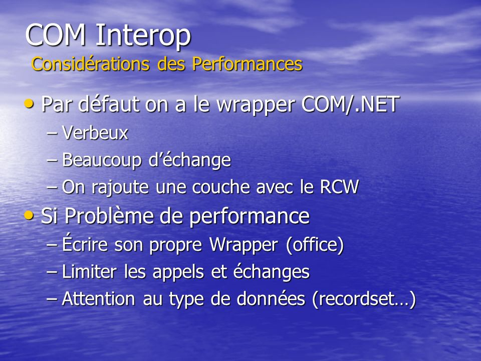 COM Interop Considérations des Performances