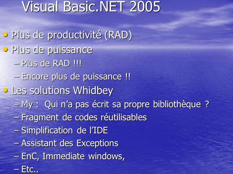 Visual Basic.NET 2005 Plus de productivité (RAD) Plus de puissance