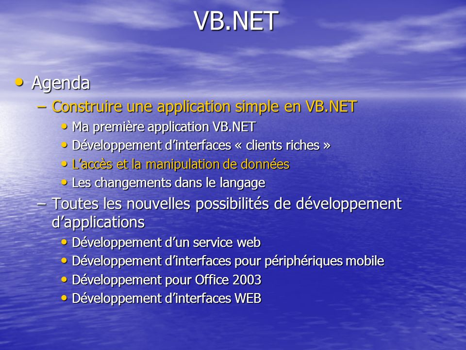 VB.NET Agenda Construire une application simple en VB.NET