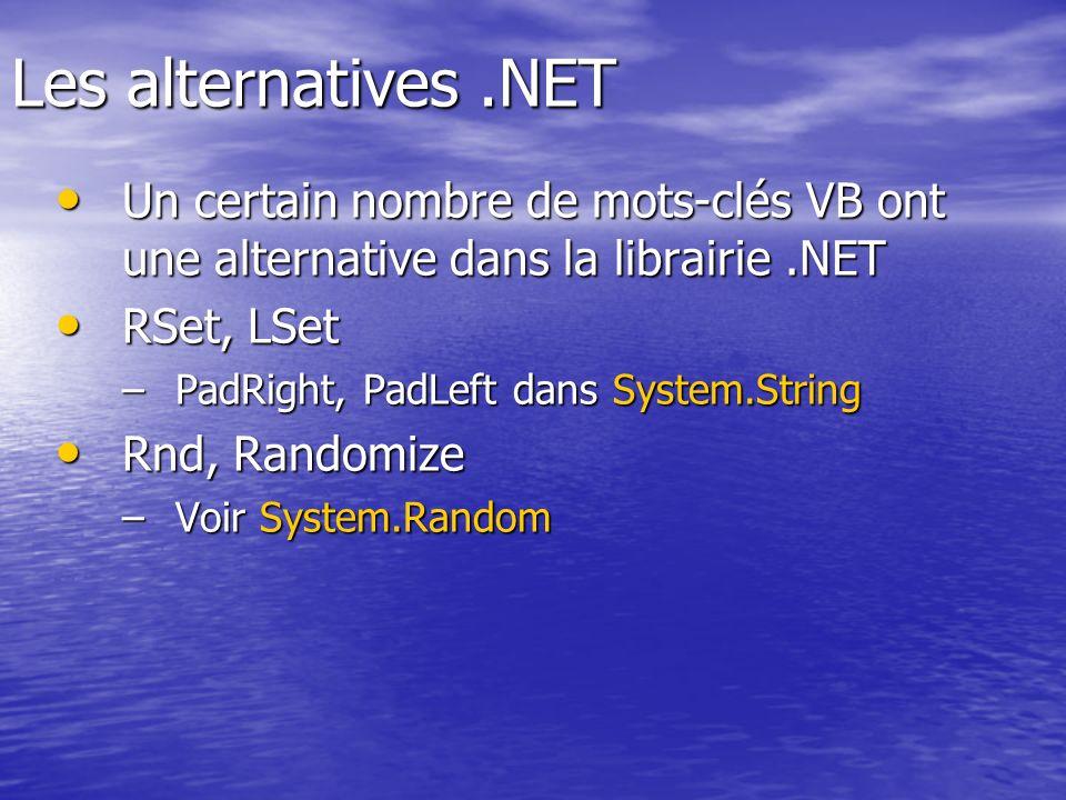 Les alternatives .NET Un certain nombre de mots-clés VB ont une alternative dans la librairie .NET.
