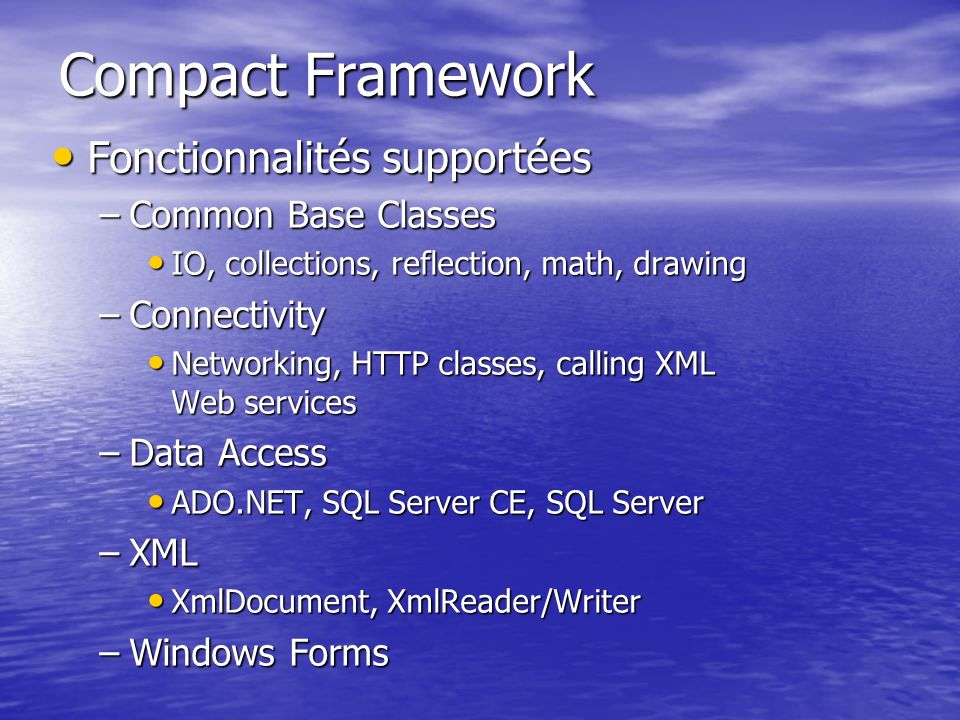 Compact Framework Fonctionnalités supportées Common Base Classes