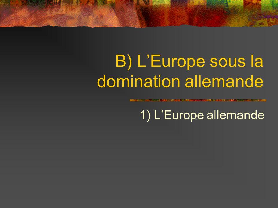 B) L'Europe sous la domination allemande