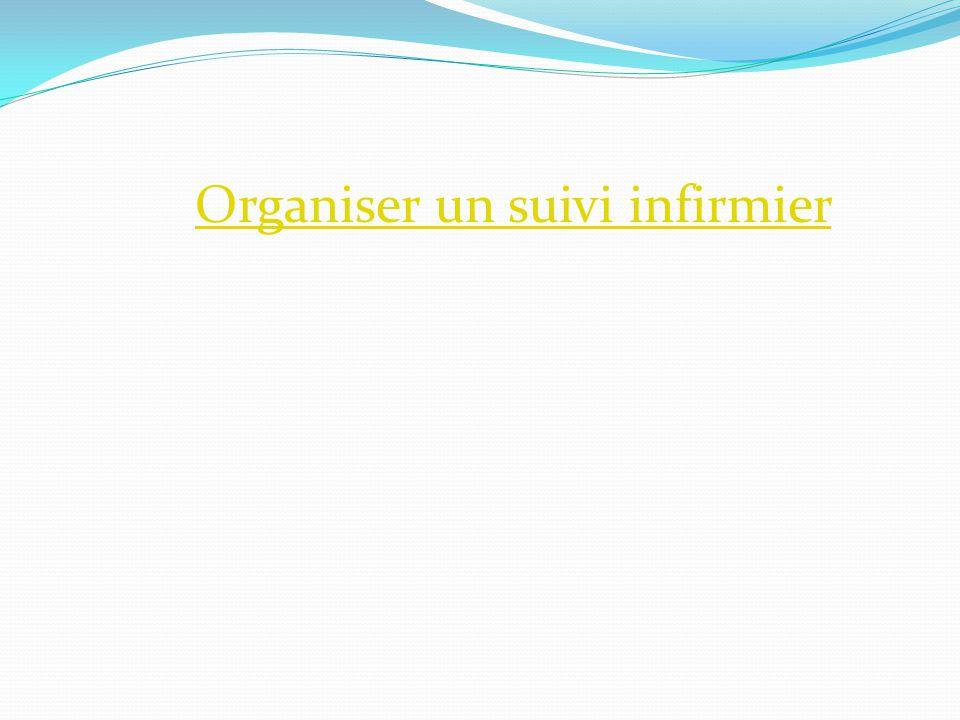 Organiser un suivi infirmier