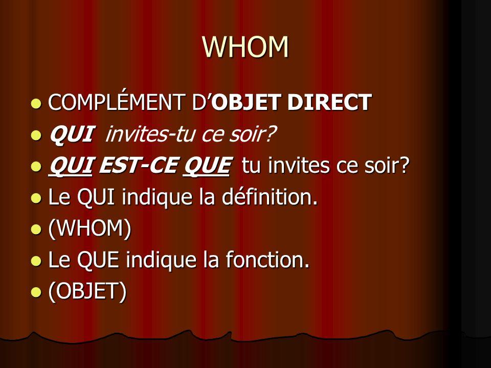 WHOM COMPLÉMENT D'OBJET DIRECT QUI invites-tu ce soir