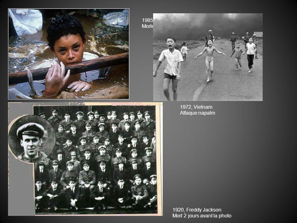 1985, Omayra Sanchez Morte juste aprèes cette photo. 1972, Vietnam. Attaque napalm. 1920, Freddy Jackson.
