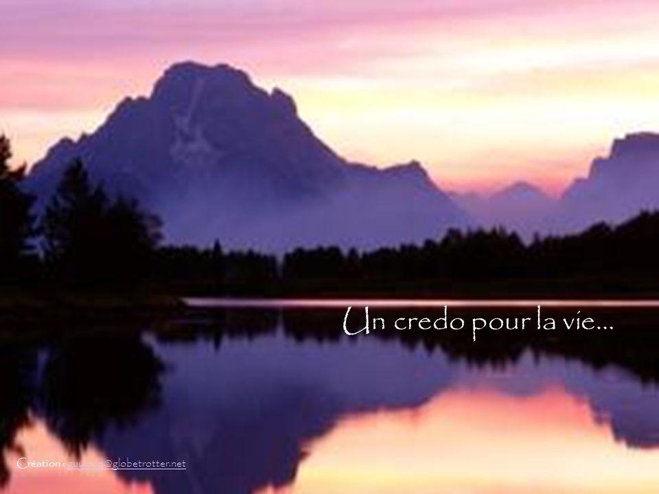 Un credo pour la vie… Création : guyloup@globetrotter.net