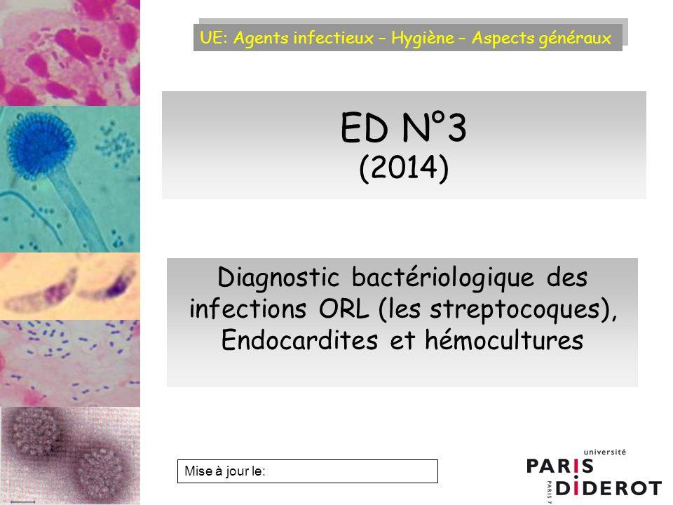 ED N°3 (2014) Diagnostic bactériologique des infections ORL (les streptocoques), Endocardites et hémocultures.