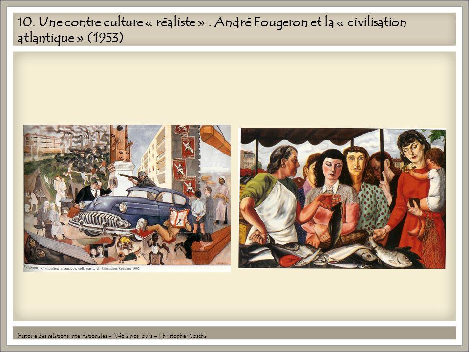 10. Une contre culture « réaliste » : André Fougeron et la « civilisation atlantique » (1953)