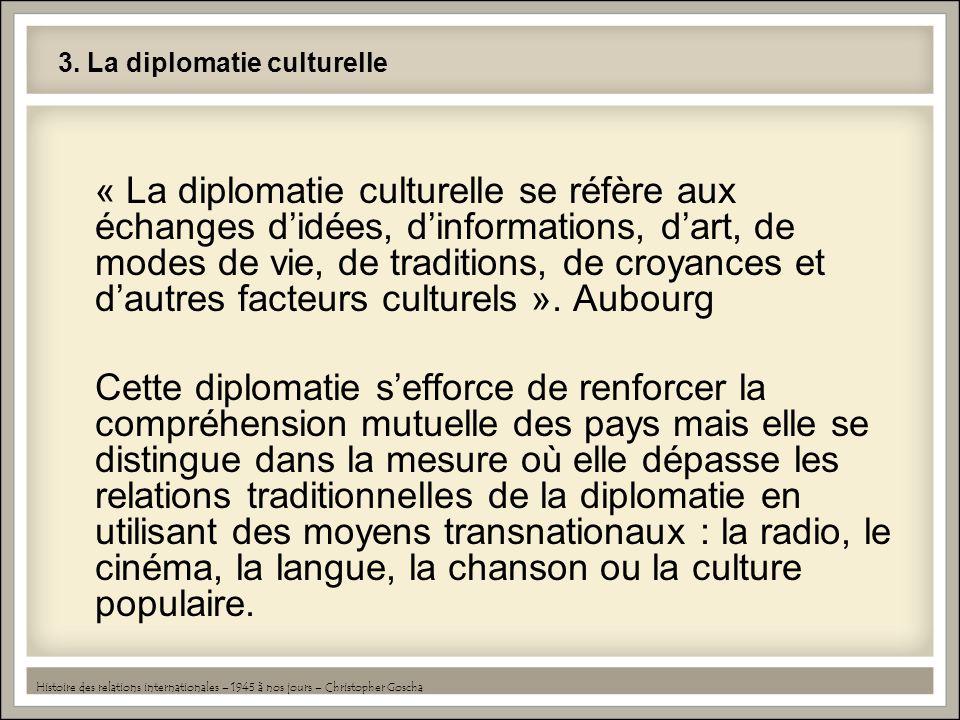 3. La diplomatie culturelle