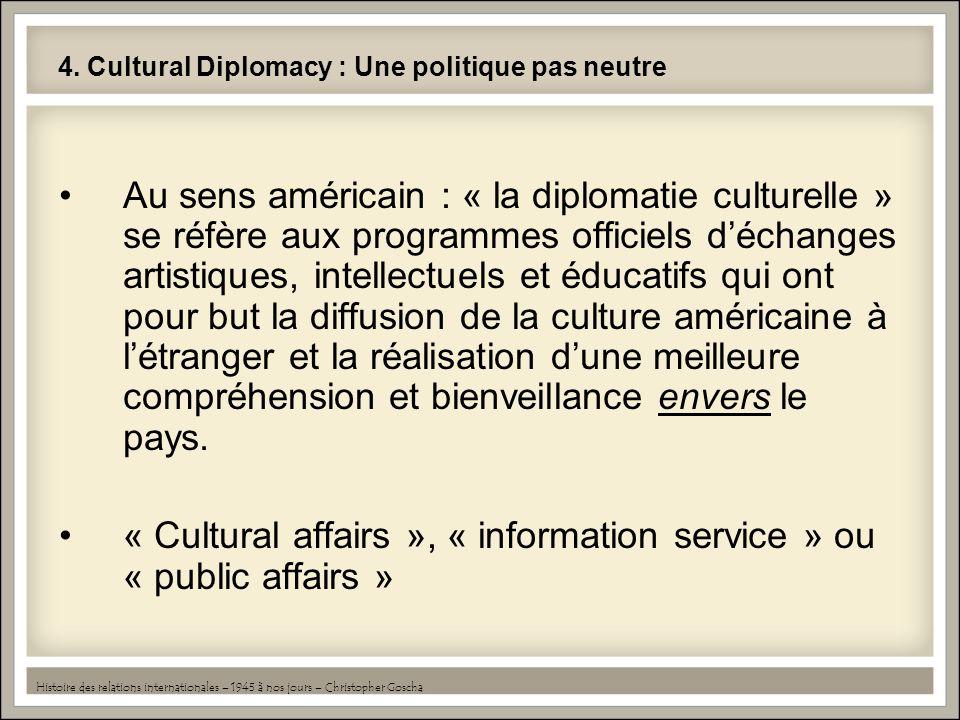 4. Cultural Diplomacy : Une politique pas neutre