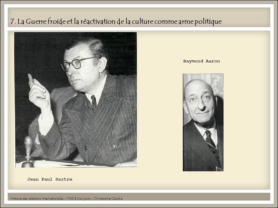 7. La Guerre froide et la réactivation de la culture comme arme politique