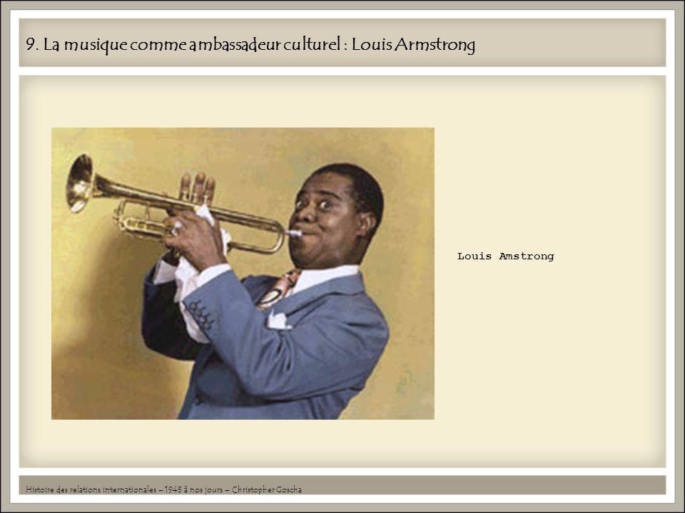 9. La musique comme ambassadeur culturel : Louis Armstrong