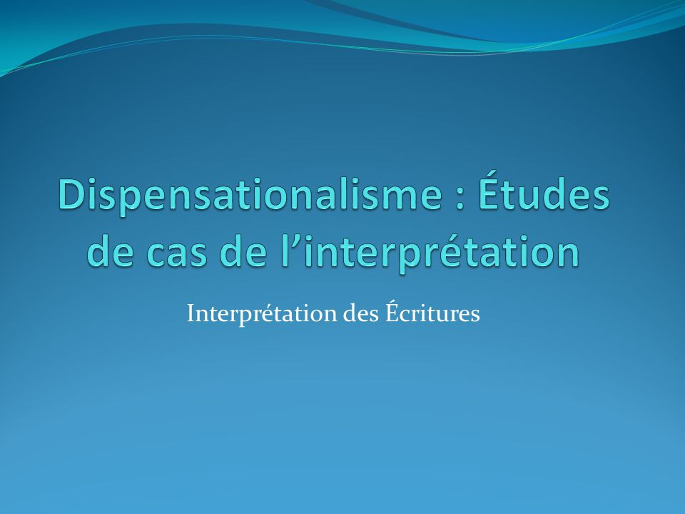 Dispensationalisme : Études de cas de l'interprétation