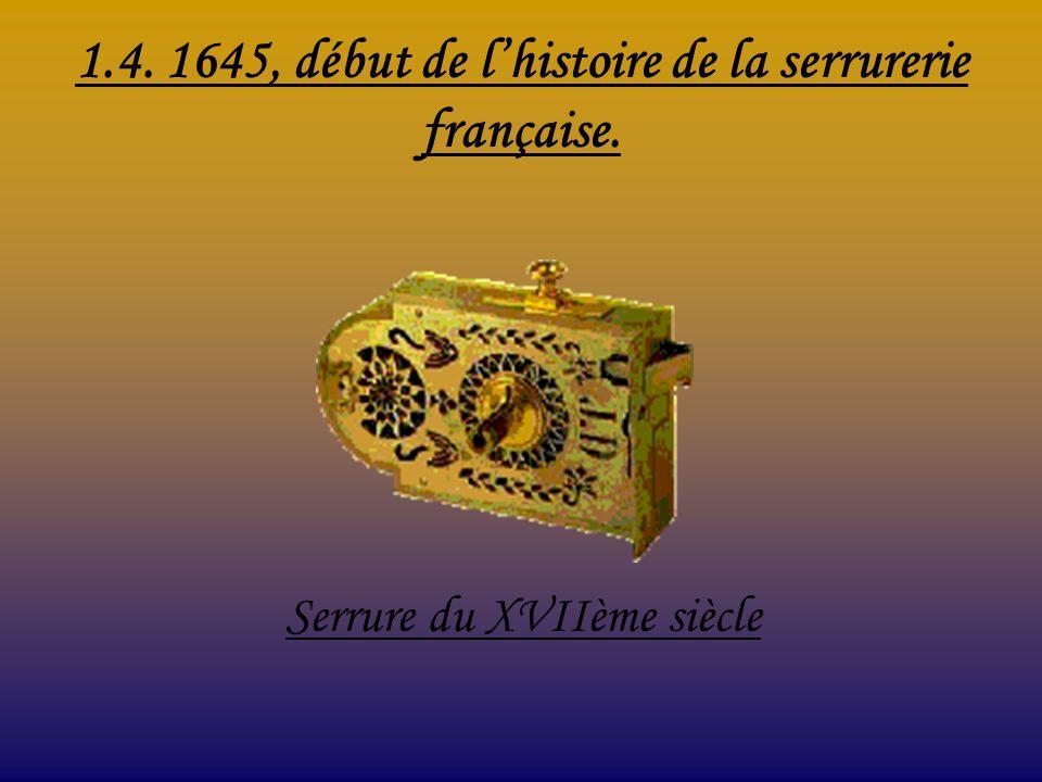 1.4. 1645, début de l'histoire de la serrurerie française.