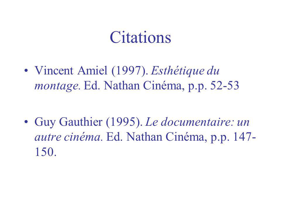 Citations Vincent Amiel (1997). Esthétique du montage. Ed. Nathan Cinéma, p.p. 52-53.
