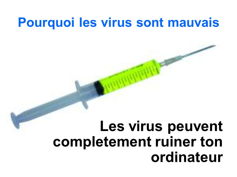 Pourquoi les virus sont mauvais