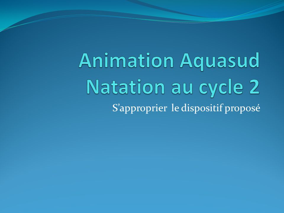 Animation Aquasud Natation au cycle 2
