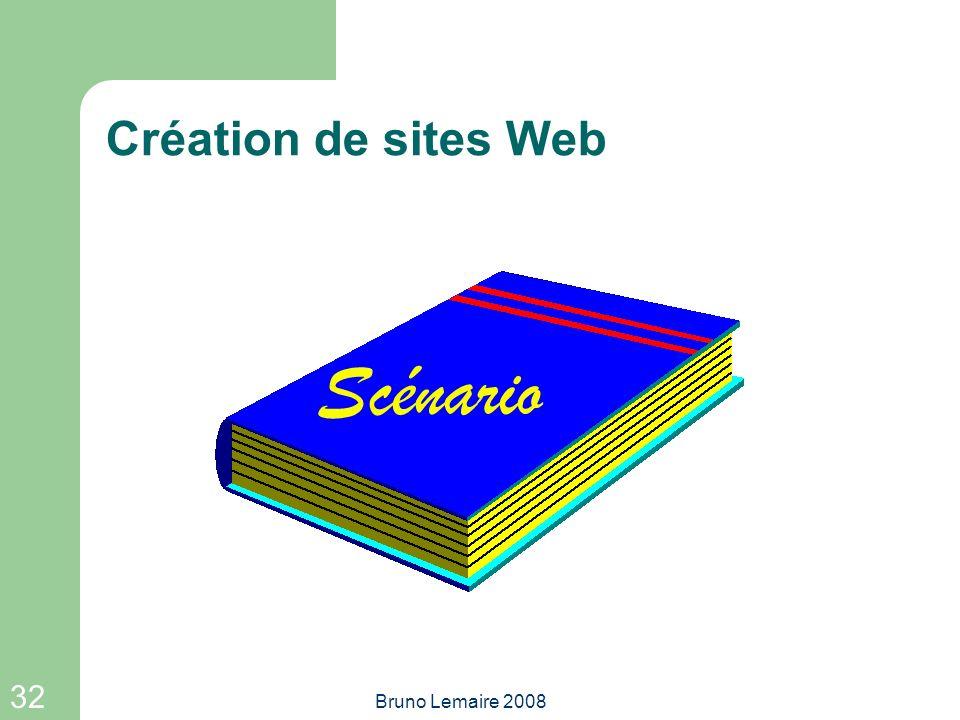 Création de sites Web Scénario Bruno Lemaire 2008