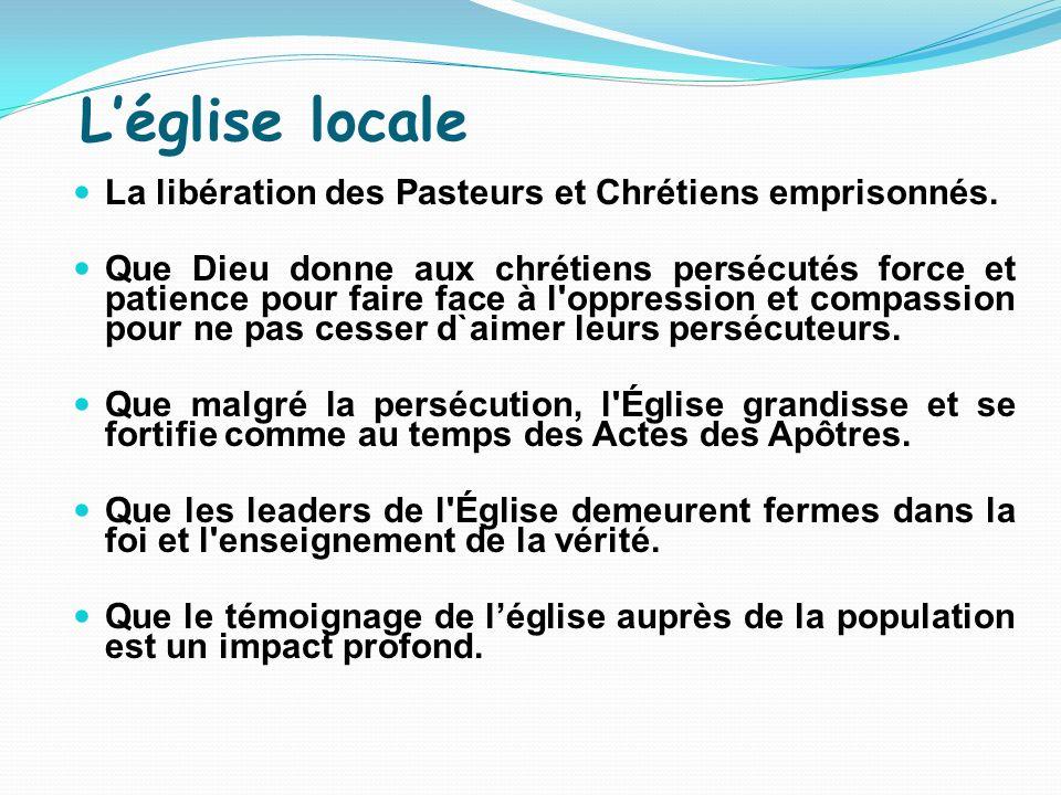 L'église locale La libération des Pasteurs et Chrétiens emprisonnés.