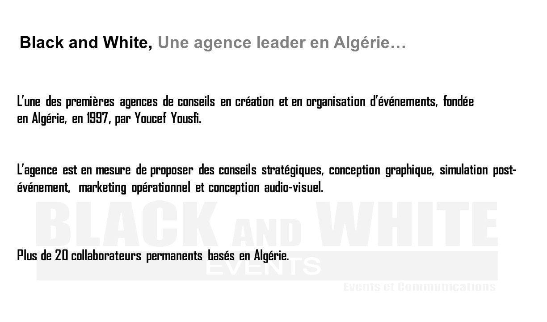 Black and White, Une agence leader en Algérie…