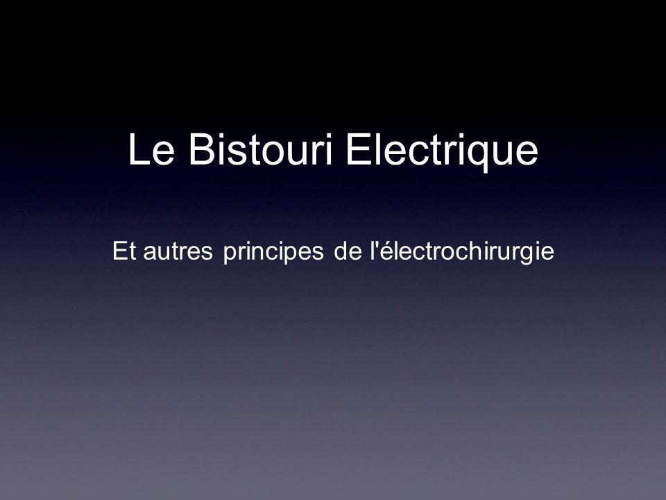 Le Bistouri Electrique